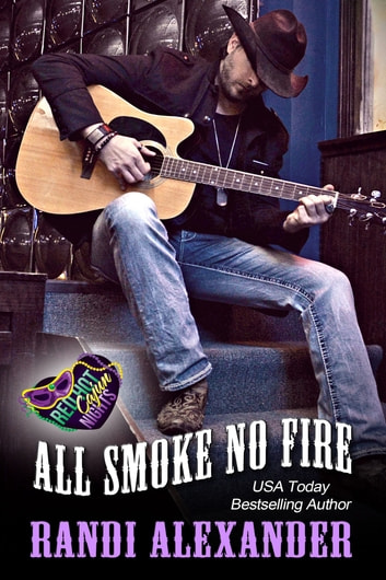 All Smoke No Fire - A Red Hot Cajun Nights Book ebook by Randi Alexander