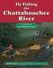 Fly Fishing the Chattahoochee River - An Excerpt from Fly Fishing Georgia ebook by David Cannon,Chad McClure