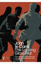 The Looking Glass War ebook by John le Carré