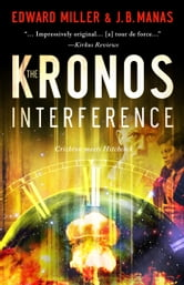 The Kronos Interference ebook by Edward Miller,J.B. Manas