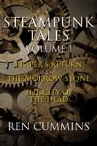 Steampunk Tales, Volume 1 ebook by Ren Cummins