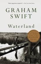Waterland ebook by Graham Swift