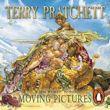 Moving Pictures - (Discworld Novel 10) audiobook by Terry Pratchett