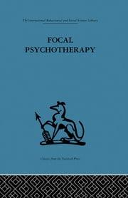 Focal Psychotherapy - An example of applied psychoanalysis ebook by Michael Balint,Enid Balint,Paul H. Ornstein