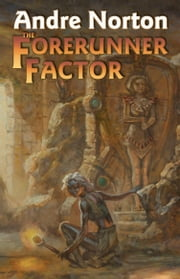 The Forerunner Factor ebook by Andre Norton