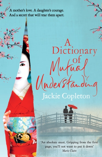 A Dictionary of Mutual Understanding - The compelling Richard and Judy Summer Book Club winner eBook by Jackie Copleton