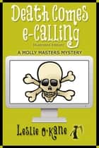 Death Comes eCalling - Illustrated Edition! ebook by Leslie O'Kane
