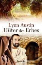 Hüter des Erbes ebook by Lynn Austin