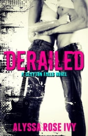 Derailed (Clayton Falls) ebook by Alyssa Rose Ivy