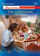 The Christmas Cradle (Mills & Boon Love Inspired) ebook by Linda Warren