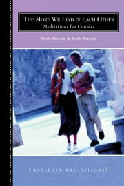 The More We Find In Each Other - Meditations For Couples ebook by Mavis Fossum,Merle Fossum