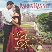 To Bed the Bride - An All for Love Novel audiobook by Karen Ranney