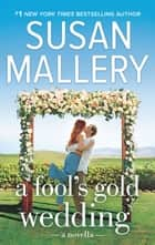 A Fool's Gold Wedding (novella) ebook by SUSAN MALLERY