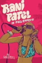 Rani Patel In Full Effect ebook by Sonia Patel