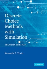 Discrete Choice Methods with Simulation ebook by Kenneth E. Train