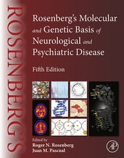 Rosenberg's Molecular and Genetic Basis of Neurological and Psychiatric Disease - Fifth Edition ebook by Roger N. Rosenberg,Juan M. Pascual