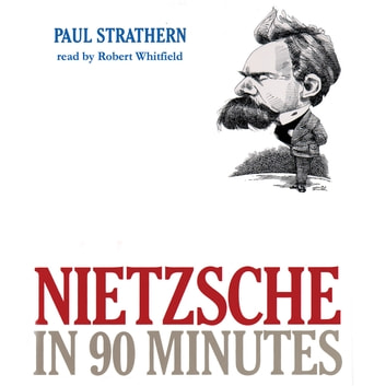 Nietzsche in 90 Minutes audiobook by Paul Strathern