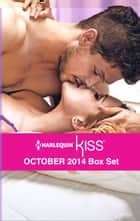 Harlequin KISS October 2014 Box Set - Between the Italian's Sheets\Man vs. Socialite\Turning the Good Girl Bad\Breaking the Bro Code ebook by Natalie Anderson, Charlotte Phillips, Avril Tremayne,...