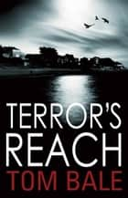 Terror's Reach ebook by Tom Bale