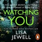Watching You - From the number one bestselling author of The Family Upstairs audiobook by Lisa Jewell