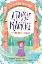 A Tangle Of Magicks ebook by Stephanie Burgis