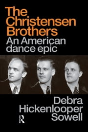 Christensen Brothers - An American Dance Epic ebook by Debra Hickenlooper Sowell