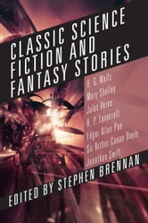 Classic Science Fiction and Fantasy Stories ebook by