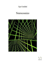 Neurocosmico ebook by Ugo Cecchini