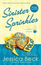 Sinister Sprinkles: A Donut Shop Mystery ebook by Jessica Beck