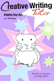 Dolphin Day Out - Brush Up on Your Writing Skills ebook by Sally Jones