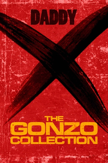 The Gonzo Collection ebook by Daddy X