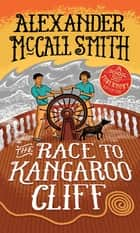 The Race to Kangaroo Cliff - A School Ship Tobermory Adventure eBook by Alexander McCall Smith, Iain McIntosh