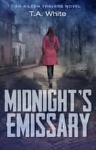 Midnight's Emissary ebook by T.A. White