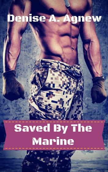 Saved By The Marine Ebook By Denise A Agnew 9781536565140