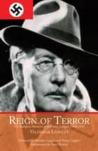 Reign of Terror - The Budapest Memoirs of Valdemar Langlet 19441945 ebook by Valdemar Langlet, Monika Langlet, Pieter Langlet,...