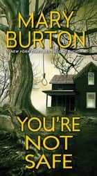 You're Not Safe ebooks by Mary Burton