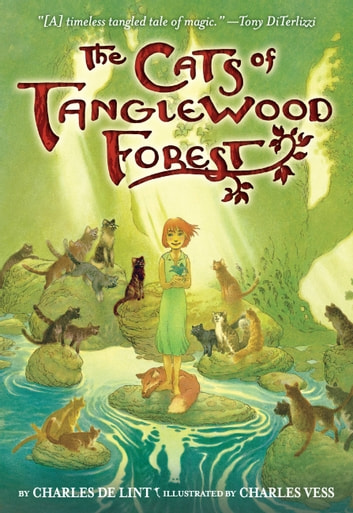 The Cats of Tanglewood Forest ebook by Charles de Lint