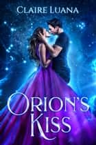 Orion's Kiss ebook by Claire Luana