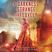 A Darkness Strange and Lovely audiobook by Susan Dennard
