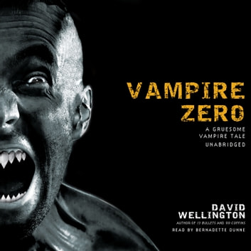 Vampire Zero - A Gruesome Vampire Tale audiobook by David Wellington