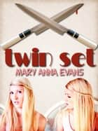 Twin Set ebook by Mary Anna Evans
