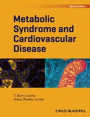 Metabolic Syndrome and Cardiovascular Disease ebook by T. Barry Levine,Arlene Bradley Levine