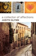 A Collector of Affections - Tales from a Woman's Heart ebook by Judith Glynn