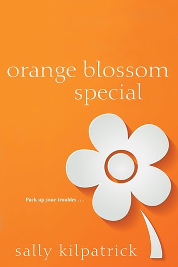 Orange Blossom Special ebook by Sally Kilpatrick