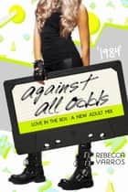 1984: Against All Odds ebook by Rebecca Yarros