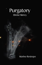 Purgatory: Divine Mercy ebook by Marino Restrepo