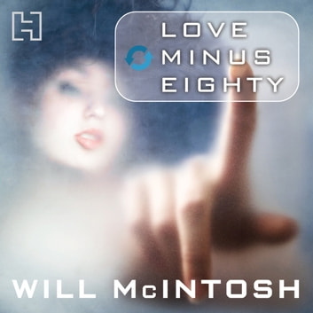 Love Minus Eighty audiobook by Will McIntosh