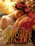 Mourning Becomes Electra ebook by Eugene O'Neill