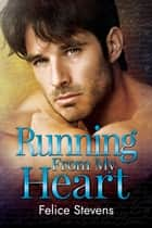 Running From My Heart ebook by Felice Stevens