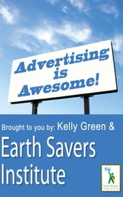 Advertising is Awesome ebook by Kelly Green